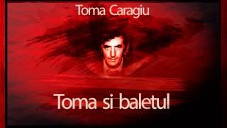 Toma si baletul - Toma Caragiu