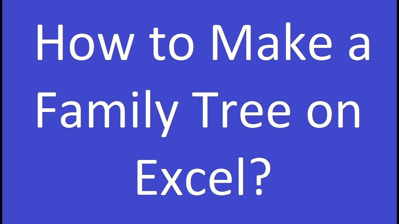 How To Make A Family Tree On Microsoft Excel Youtube