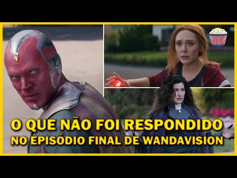 WandaVision | O que não foi RESPONDIDO no episódio Final EXPLICADO