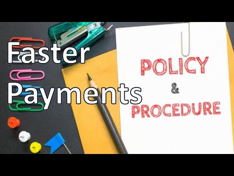 Do I need policies and procedures for faster payment ?