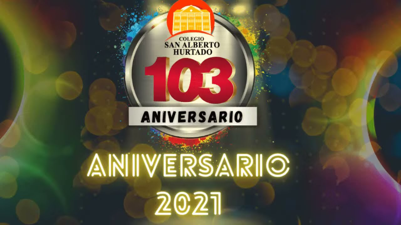 Apertura de aniversario 103 del Colegio San Alberto Hurtado