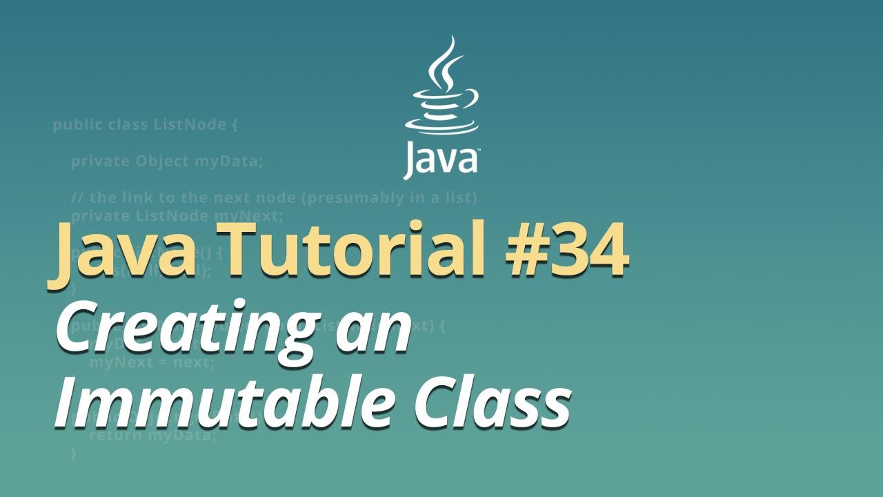 Java Tutorial - #34 - Creating an Immutable Class