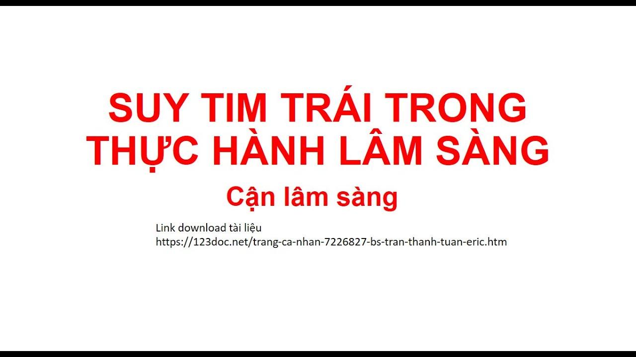 [SUY TIM] ĐỀ NGHỊ VÀ PHÂN TÍCH CẬN LÂM SÀNG