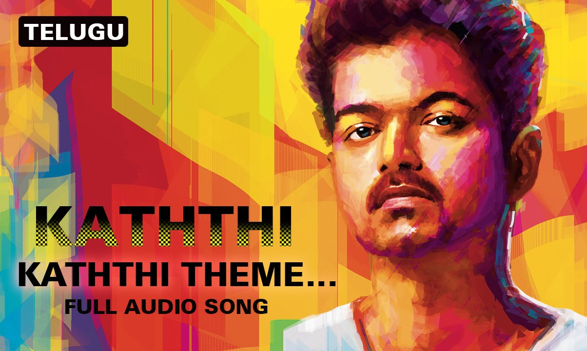 kaththi theme…the sword of destiny | full audio song | kaththi