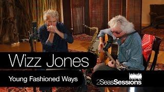 ★ Wizz Jones - Young Fashioned Ways - 2Seas Session #2