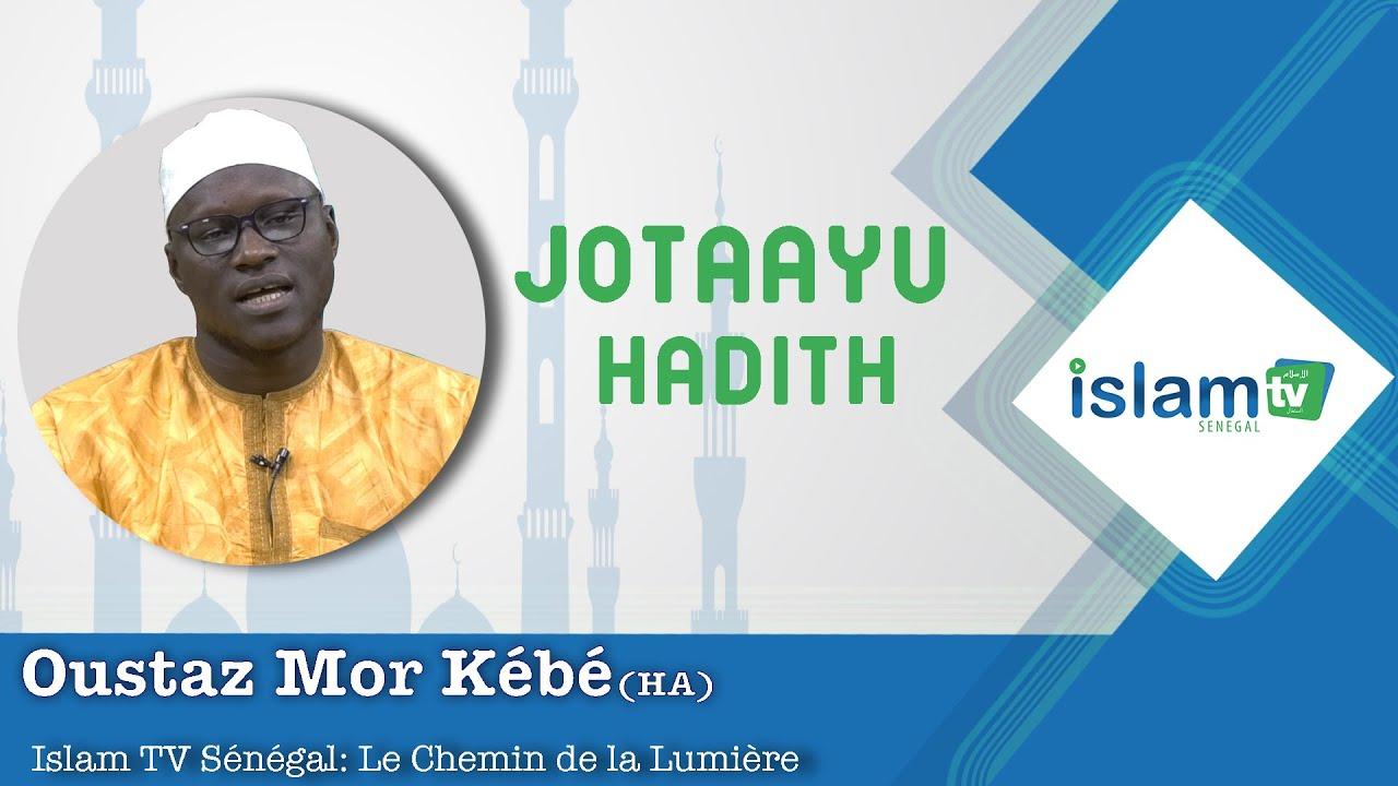 JOTAAYU HADITH SAISON  1 EPISODE 001 Avec Oustaz Mor KEBE HA