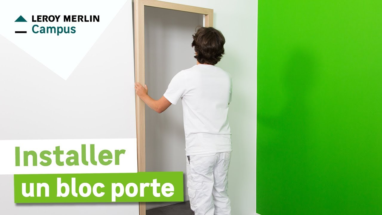 comment poser un bloc porte leroy merlin youtube