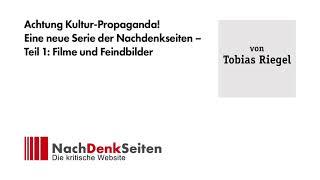 Achtung Kultur-Propaganda! Eine neue Serie der Nachdenkseiten – Teil 1: Filme und Feindbilder