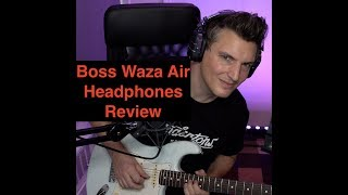 Boss Waza-Air Headphones Initial Thoughts & Review