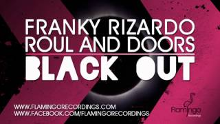Franky Rizardo & Roul and Doors - Blackout [Flamingo Recordings]