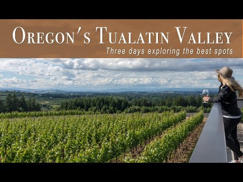 Tualatin Valley - 3 Days Exploring Oregon's Wine Country