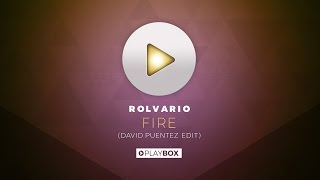 Скачать Rolvario Fire David Puentez Edit OUT NOW