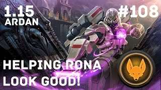 Vainglory - Episode: 108 | Roam | Ardan Gameplay Helping Rona Look Good!