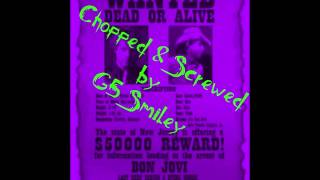 Bon Jovi-Wanted Dead or Alive (Chopped & Screwed by G5 SMiley DL in description)