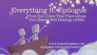 I Hate This Place - Everything ft. Epilogue