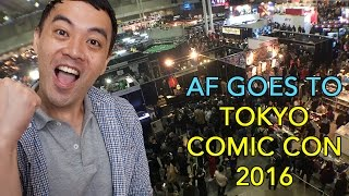 AF Goes to Tokyo Comic Con 2016