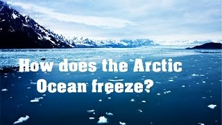 How does the Arctic Ocean freeze