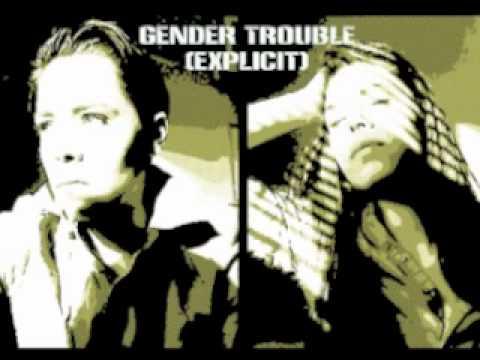 gender trouble (explicit)