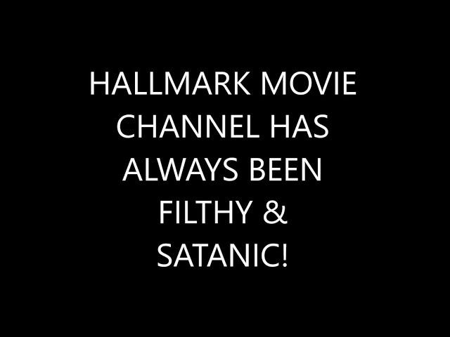 HALLMARK MOVIE CHANNEL HAS ALWAYS BEEN SATANIC