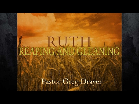 Ruth - Reaping and Gleaning