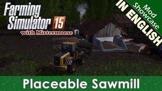 Farming Simulator 2015 - Placeable Saw Mill - Mod Showcase