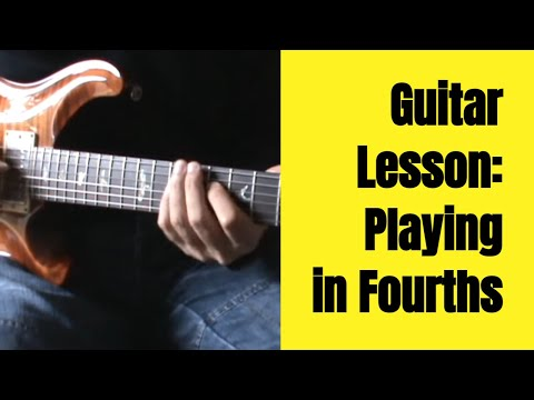 Guitar Lesson:Playing in Fourths (now www.TrueGuitarist.com)