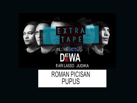 DEWA 19 AHMAD DHANI EXTRA TAPE#2 #ILOVERCTI28 -  ROMAN PICISAN  PUPUS ( FT DUO DJ BLACK CHAMPAGNE)