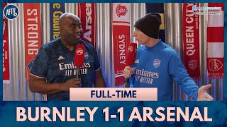 Burnley 1-1 Arsenal | 10th In League Is Unacceptable! (Lee Judges)