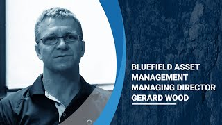 Bluefield Asset Management - Managing Director - Gerard Wood