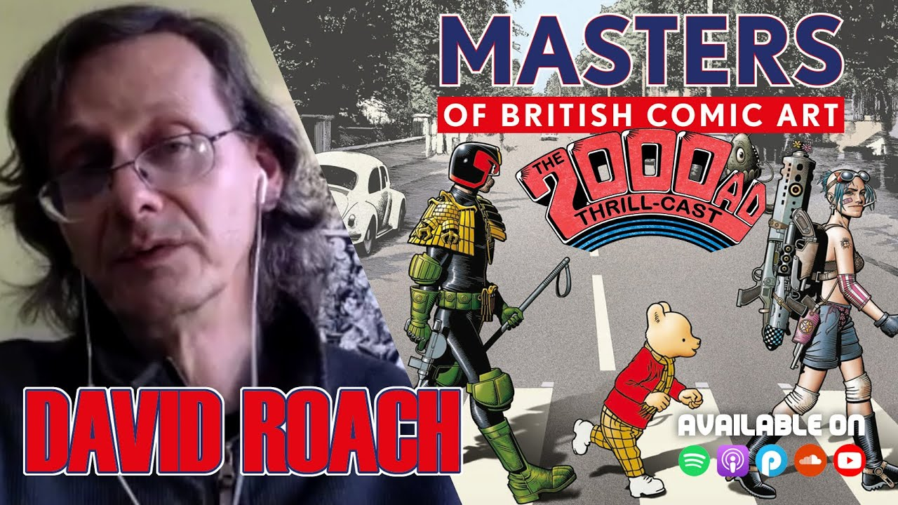 Masters of British Comic Art, David Roach interview - The 2000 AD  Thrill-Cast Lockdown Tapes - YouTube