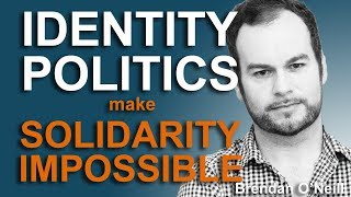 Identity Politics make Solidarity Impossible - Brendan O'Neill and Jordan Peterson