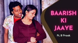 Baarish Ki Jaaye | Romantic Dance with A Sweet Female Fan | Adarsh No.1 | ft. B Praak