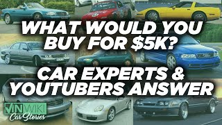 What's the coolest car you can buy for $5k?
