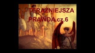 Teraźniejsza Prawda, Anioł Światłości - Demony. cz. 6z10