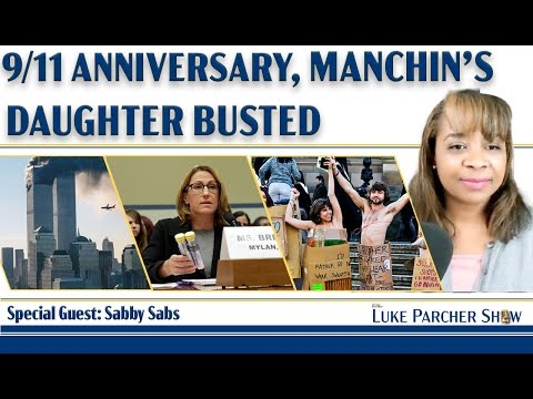 9/11 Anniversary, Manchin's Daughter's Corruption, Fashion Sweatshops, And Sabby Sabs Joins
