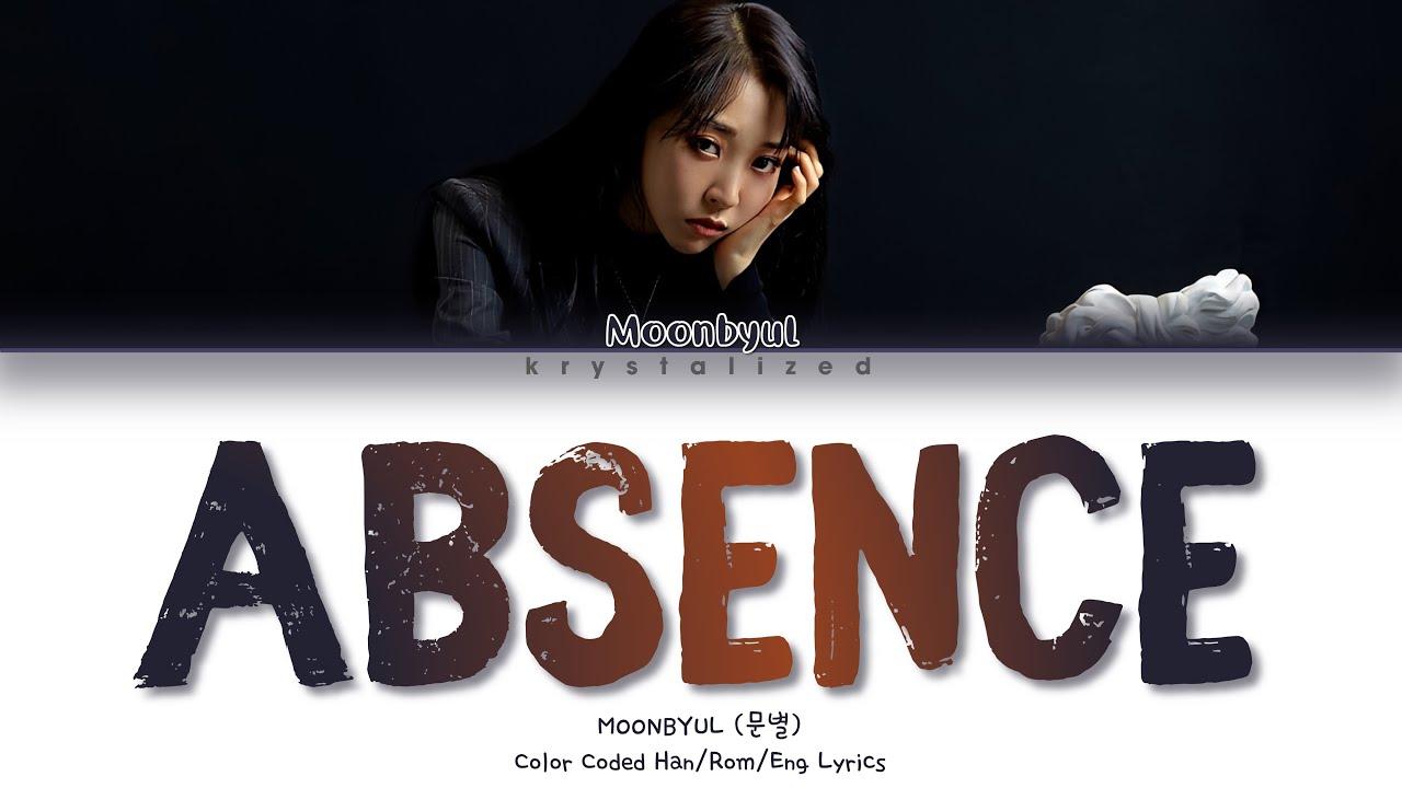 Download MOONBYUL (문별 (마마무)) - Absence (부재) [HAN|ROM|ENG Color Coded Lyrics]