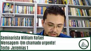 Um chamado urgente! | Sem. William Rafael | IPBV