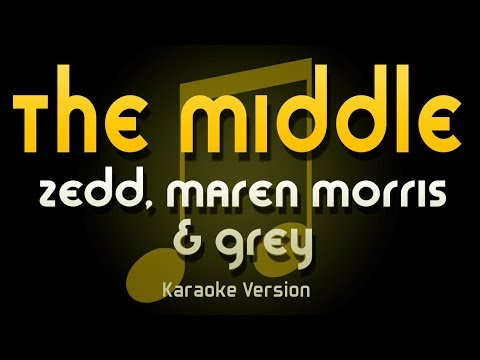 Zedd, Marin Morris & Grey - The Middle (Karaoke)