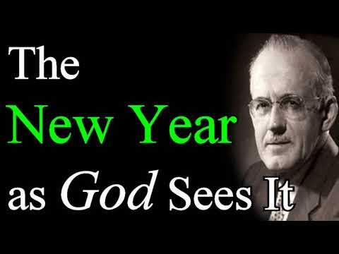 The New Year as God Sees It - Preacher A. W. Tozer Audio Sermons