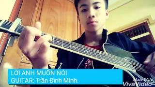 Lời anh muốn nói  ( The men )Guitar cover  Trần Đình Minh