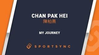 My Journey Chan Pak Hei | 陳柏熹