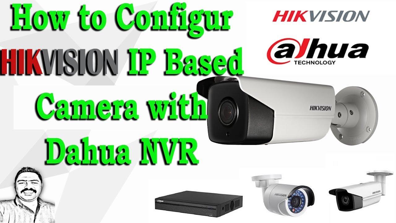 How to configure Hikvision Camera with Dahua NVR|| Easy Steps| Network Setup