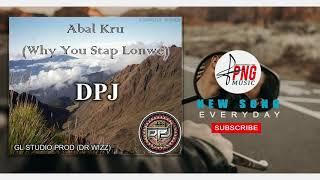Why You Stap Lonwe DPJ Abal Kru 2019.mp3