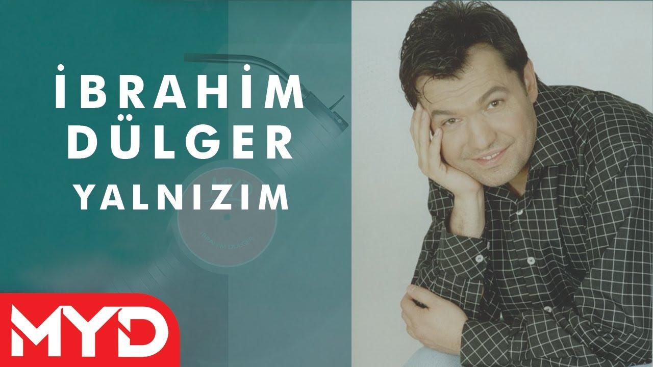 Yalnızım - İbrahim Dülger