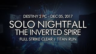 Destiny 2 - Solo Nightfall The Inverted Spire Titan - Week 14