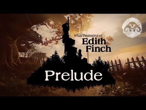 What Remains of Edith Finch : Prelude