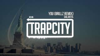 Galantis - You (Brillz Remix)
