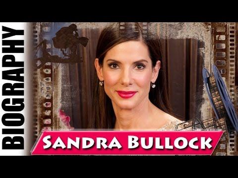 Sandra Bullock - Biography and Life Story