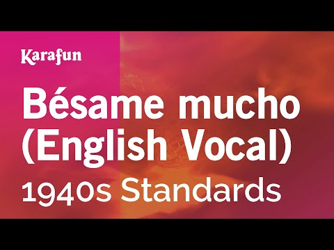 Karaoke Bésame mucho (English Vocal) - 1940s Standards *