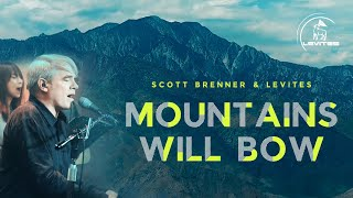 Mountains Will Bow | Scott Brenner | Levites | Single | Official Music Video